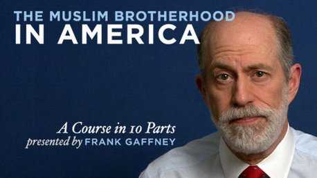 Muslim Brotherhood in America: <br>A Course in 10 Parts by Frank Gaffney